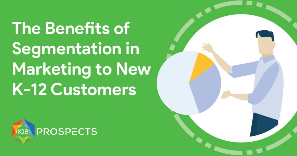 Reach New K-12 Customers with Segmentation Email Marketing