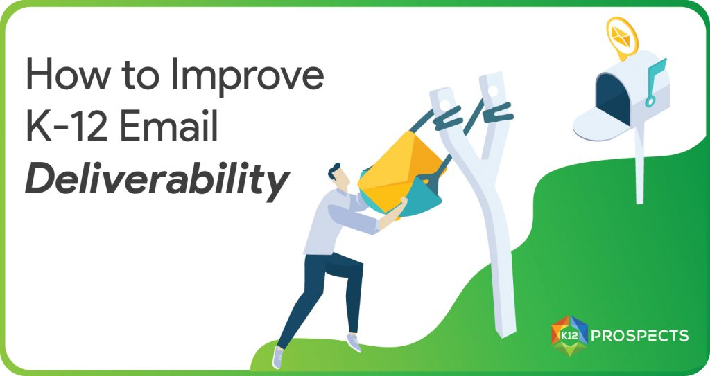 How to Improve K-12 Email Deliverability