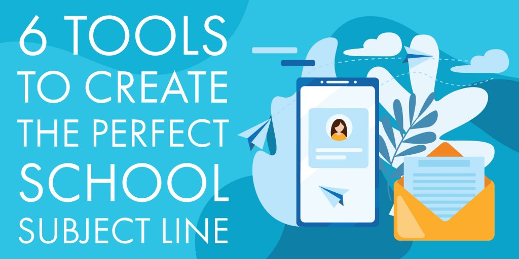 Top Image - 6 Tools to Create the Perfect School Subject Line